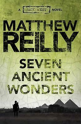Seven Ancient Wonders: A Jack West Jr Novel 1 by Matthew Reilly Paperback Book F