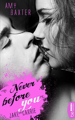 Amy Baxter / Never before you - Jake & Carrie9783741300325
