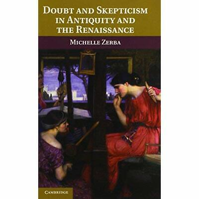 Doubt and Skepticism in Antiquity and the Renaissance 9781107024656 Cond=LN:NSD