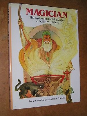 Magician The Lost Journals Of The Magus Geoffrey Carlyle by Robert Holdstock