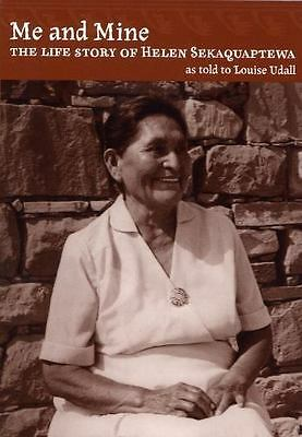 Me and Mine : The Life Story of Helen Sekaquaptewa by Louise Udall (1969, Paper…
