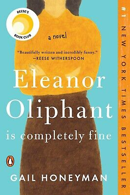 Eleanor Oliphant Is Completely Fine: A Novel Paperback by Gail Honeyman new