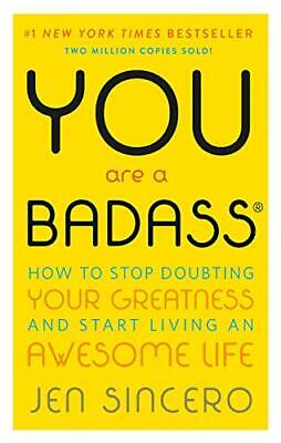 You Are a Badass® How to Stop Doubting Your Greatness by Jen Sincero Paperback