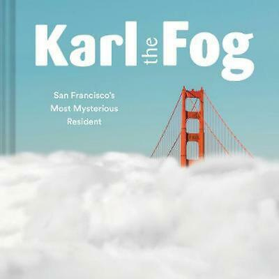Karl the Fog: San Francisco's Most Mysterious Resident by Chronicle Books Hardco