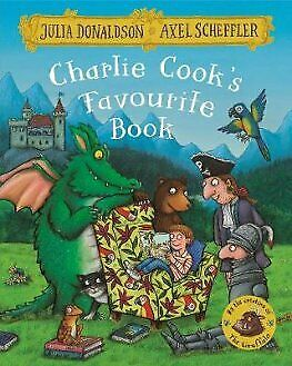 Charlie Cook's Favourite Book by Julia Donaldson and Axel Scheffler Paperback NE