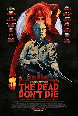 The Dead Don't Die movie poster  :  11 x 17 inches : Bill Murray