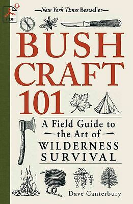 Bushcraft 101 A Field Guide to the Art of Wilderness Survival (PD F) Fast Delive
