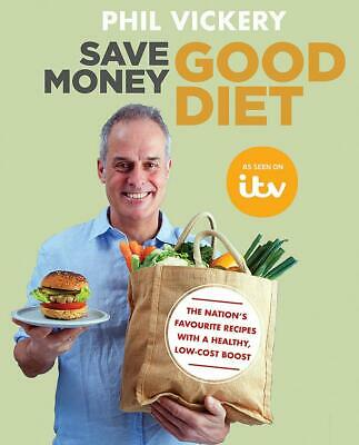Save Money Good Diet by Phil Vickery New Paperback Book