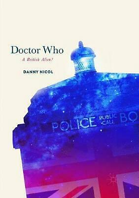 Doctor Who: a British Alien? by Danny Nicol Paperback Book Free Shipping!