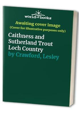Caithness and Sutherland Trout Loch Country by Crawford, Lesley Paperback Book