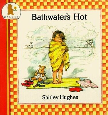 Bathwater's Hot (Nursery Collection) by Hughes, Shirley Paperback Book The Cheap