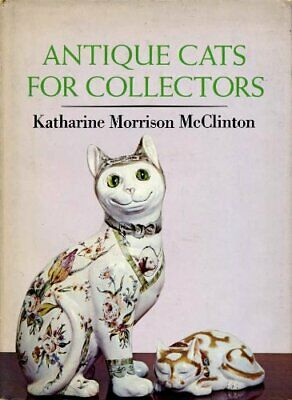 Antique Cats for Collectors (Collector's Lib... by McClinton, Katharine Hardback