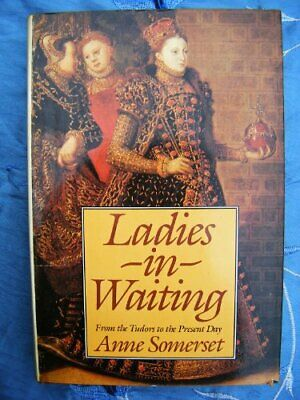 Ladies in Waiting by Somerset, Anne Hardback Book The Cheap Fast Free Post