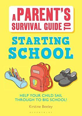 A Parent's Survival Guide to Starting School: Help Your C... by Beeley, Kirstine