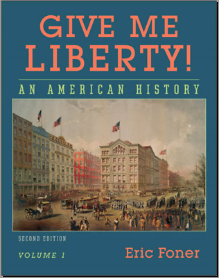 Give Me Liberty!: An American History, Volume 1 : To 1877 , Second Edition. /PDF