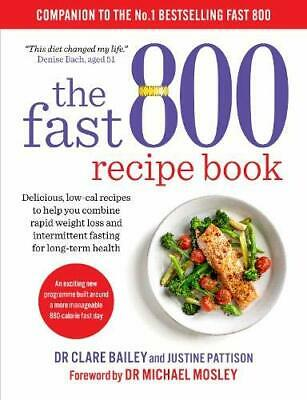 The Fast 800 Recipe Book by Dr Clare Bailey NEW Paperback Book