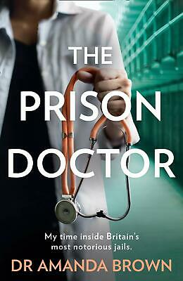 The Prison Doctor by Dr Amanda Brown New Paperback Book