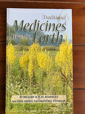 Traditional Medicines from the Earth by Richard Scalzo and Dr. Michael Cronin