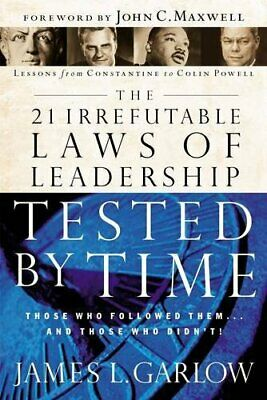 The 21 Irrefutable Laws of Leadership Tested by Time by Garlow, Jim Hardback The