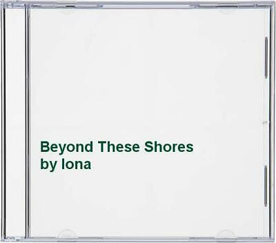 Iona - Beyond These Shores - Iona CD SOVG The Cheap Fast Free Post The Cheap