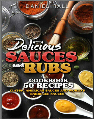 Delicious sauces and rubs. – Cookbook – 50 recipes Eb00k PDF - FAST Delivery