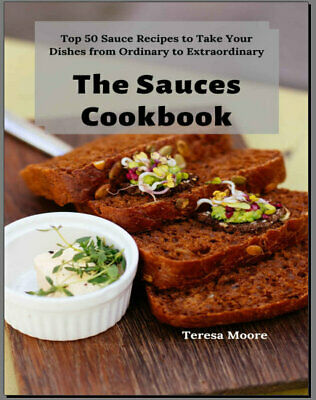 The Sauces Cookbook –   Top 50 Sauce Recipes to Take Eb00k PDF - FAST Delivery