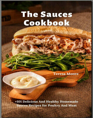 The Sauces Cookbook –  +101 Delicious And Healthy Home Eb00k PDF - FAST Delivery