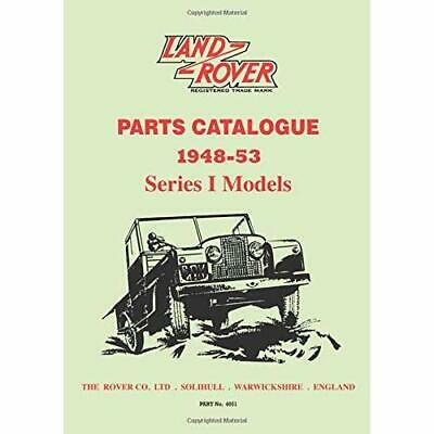 Parts Catalogue for the Land Rover 1948-53 Series I Mod - Paperback NEW Books, B