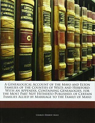 A Genealogical Account of the Mayo and Elto... by Mayo, Charles Herber Paperback