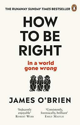 How To Be Right by James O'Brien Paperback NEW Book