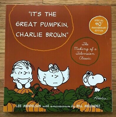 It's the Great Pumpkin CHARLIE BROWN The Making of Television Classic Mendelson