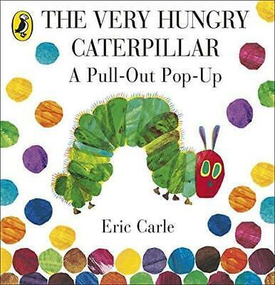 The Very Hungry Caterpillar: A Pull-Out Pop-Up by Eric Carle Hardback NEW Book