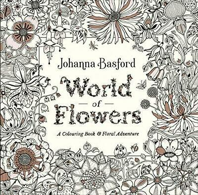 World of Flowers: A Colouring Book and Flo by Johanna Basford New Paperback Book