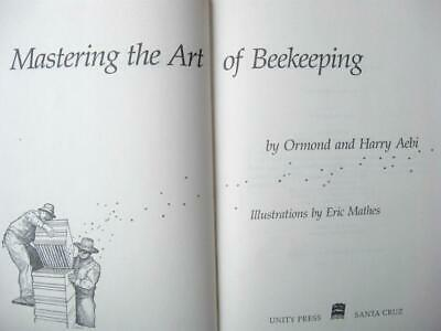 Mastering The Art Of Beekeeping by Ormond & Harry Aebi 1979 1st HC Bees Hives