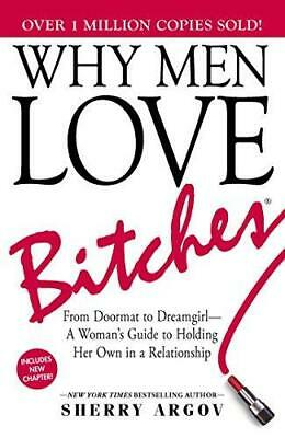 Why Men Love Bitches by Sherry Argov Paperback NEW Book
