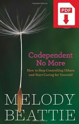 Codependent No More: How to Stop Controlling... by Melody Beattie [PDF version]