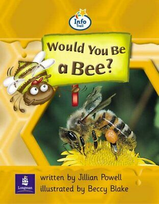 Info Trail Beginner:Would You Be A Bee? Non-fictio... by Coles, Martin Paperback