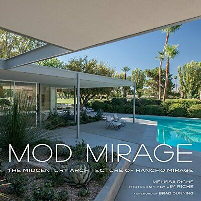 Mod Mirage: The Midcentury Architecture of Rancho Mirage by Riche, Riche New..