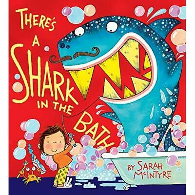 There's a Shark in the Bath - Paperback NEW McIntyre, Sarah 04/01/2018