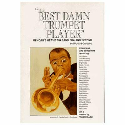 The Best Damn Trumpet Player: Memories of the Big Band  - Paperback NEW Grudens,