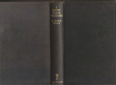 George Ward Price - I Know These Dictators 1938 Fotos Hitler Mussolini