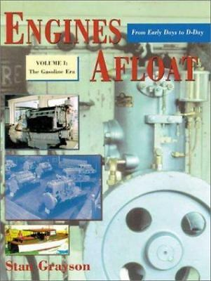 Engines Afloat - from Early Days to D-Day Vol. I : The Gasoline Era by Stan Gra…