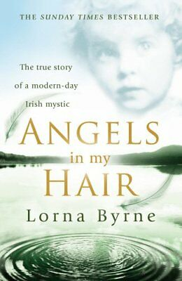 Angels in My Hair by Byrne, Lorna 0099505746 The Cheap Fast Free Post