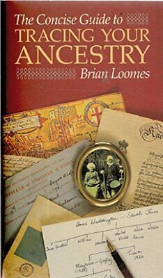 The Concise Guide to Tracing Your Ancestry (Concise Guides), Loomes, Brian, Used