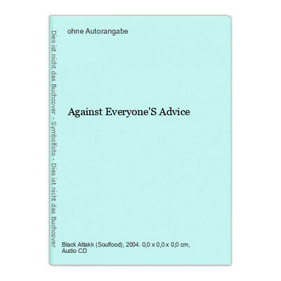 Against Everyone'S Advice