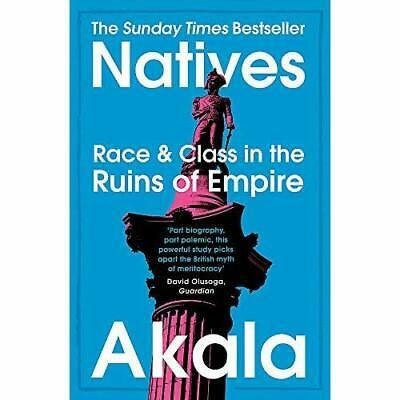 Natives: Race and Class in the Ruins of Empire - The S - Paperback / softback N