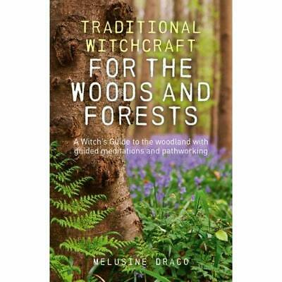 Traditional Witchcraft for the Woods and Forests: A Wit - Paperback NEW Draco, M