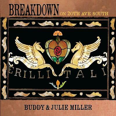 BUDDY & JULIE MILLER BREAKDOWN ON 20th AVE. SOUTH CD (Released June 21st 2019)