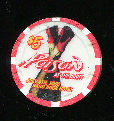 Poison 7/04/06 $5 Chip Hard Rock Hotel And Casino  -  Las Vegas, Nv  (C889)