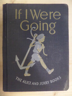 If I Were Going The Alice and Jerry Books Reading Foundation Series. by O'Donnel